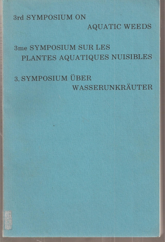 The European Weed Research Council  3rd Symposium on Aquatic Weeds 5-7 Julij 1971,Oxford