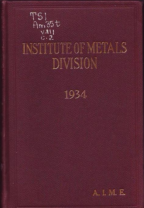 Institute of Metals Division  Transactions of the American Institute of Mining und Metallurgical