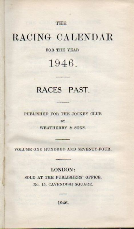 Weatherby,C.J.and E.(Races Past)  The Racing Calendar for the Year 1946