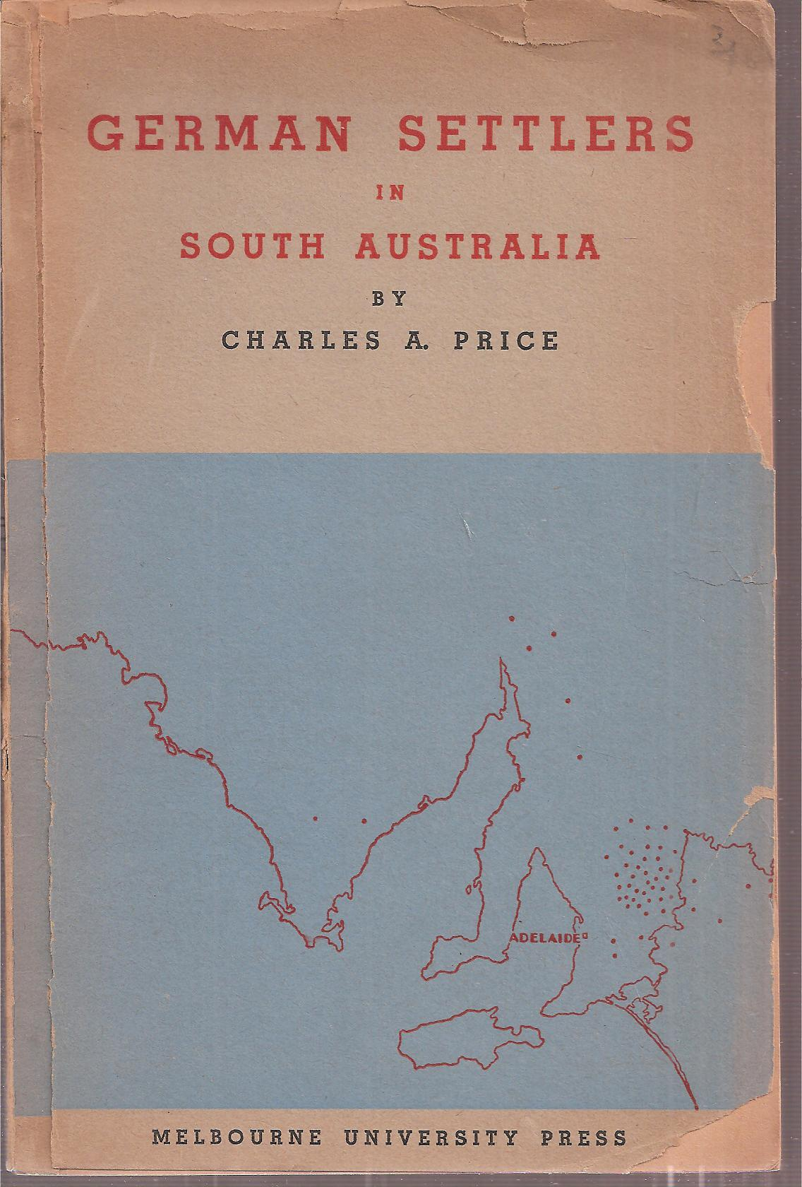 Price,Charles A.  German Settlers in South Australia