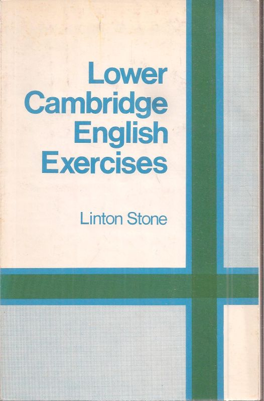 Stone,Linton  Lower Cambridge English Exercises