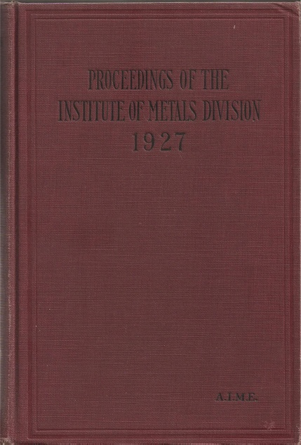 American Institute of Mining and Metallurgical  Proceedings of the Institute of Metals Division 1927