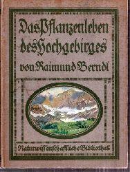 Berndl,Raimund  Das Pflanzenleben des Hochgebirges