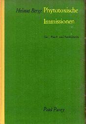 Berge,Helmut  Phytotoxische Immissionen (Gas-,Rauch-und Staubschäden)