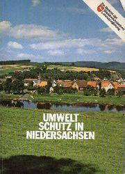 Niedersächsische Landesregierung (Hsg.)  Umweltschutz in Niedersachsen