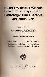 Fröhner,Eugen(Hsg.)  Lehrbuch der speziellen Pathologie und Therapie der Haustiere. 2.Bd.