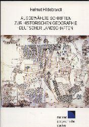 Hildebrandt,Helmut  Ausgewählte Schriften zur Historischen Geographie Deutscher