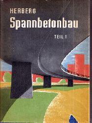 Herberg,Wolfgang  Spannbetonbau Teil 1