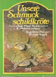 Rogner,Manfred+Hans-Dieter Philippen  Unsere Schmuckschildkröte