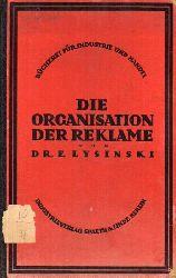 Lysinski,E.  Die Organisation der Reklame