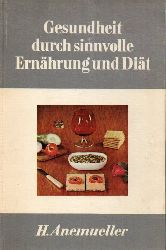 Anemueller,H.  Gesundheit durch sinnvolle Ernährung und Diät