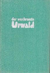 Arnau,Frank  Der verchromte Urwald. Licht und Schatten über Brasilien