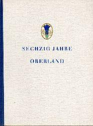 Sektion Oberland des Deutschen Alpenvereins  Sechzig Jahre Oberland 1899-1959