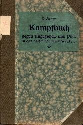 Betten,R.  Kampfbuch gegen Ungeziefer und Pilz in den verschiedenen Monaten