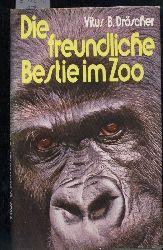 Dröscher,Vitus B.  Die freundliche Bestie im Zoo