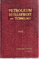 American Institute of Mining and Metallurgical  Petroleum Development and Technology 1945
