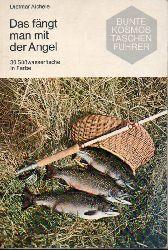 Aichele,Dietmar  Das fängt man mit der Angel