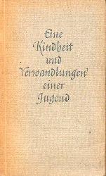Carossa,Hans  Eine Kindheit und Verwandlungen einer Jugend