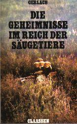 Gerlach,Richard  Die Geheimnisse im Reich der Säugetiere