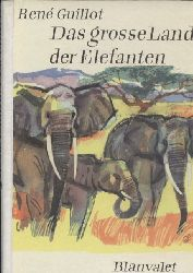Guillot,Rene  Das große Land der Elefanten