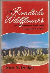 Dodge,Natt N.  100 Roadside Wildflowers of Southwest Uplands in natural color