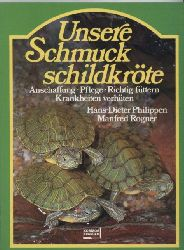 Philippen,Hans-Dieter+Manfred Rogner  Unsere Schmuckschildkröte