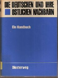 Aschenbrenner,Viktor+Ernst Birke+Walter Kühn+weit.  Die deutschen und ihre östlichen Nachbarn.Ein Handbuch