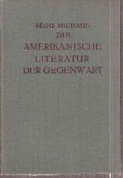 Michaud,Regis  Die amerikanische Literatur der Gegenwart