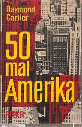 Cartier,Raymond  Fünfzig mal Amerika