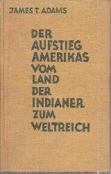 Adams,James Truslow  Der Aufstieg Amerikas