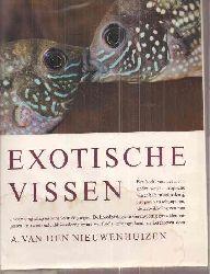 Nieuwenhuizen,A.van den  Exotische Vissen