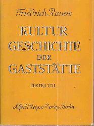 Rauers,Friedrich  Kulturgeschichte der Gaststätte.Teil 1 und 2