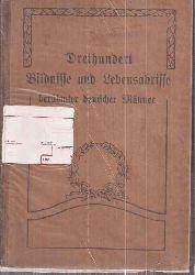 Bechstein,Ludwig  Dreihundert Bildnisse und Lebensabrisse berühmter deutscher Männer