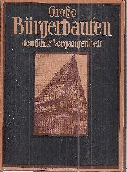 Langewiesche,Karl Robert  Bürgerbauten aus vier Jahrhunderten deutscher Vergangenheit