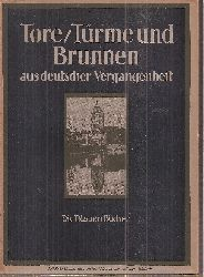 Langewiesche,Karl Robert  Tore / Türme und Brunnen aus vier Jahrhunderten deutscher