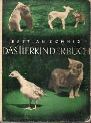 Schmid,Bastian  Das Tierkinderbuch