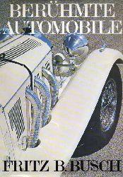 Busch,Fritz B.  Berühmte Automobile