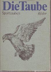 Rösler,Gerhard  Die Taube. Sporttauben