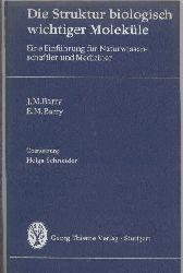 Barry,J.M.und E.M.Barry  Die Struktur biologisch wichtiger Moleküle