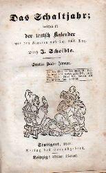 Scheible,J.  Das Schaltjahr;welches ist der teutsch Kalender mit den Figuren und