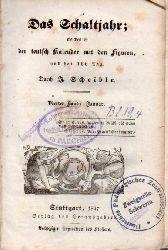 Scheible,J.  Das Schaltjahr.4.Band: Januar 1847
