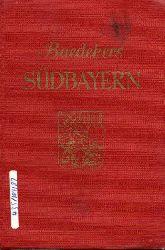 Baedeker,Karl  Südbayern.Apenvorland.Alpen.Österreichische Grenzgebiete