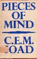 Joad,C.E.M.  Pieces of Mind