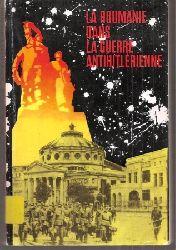 Bantea,Eugen+Constantin Nicolae+Gh.Zaharia  La Roumanie dans la Guerre Anthihitlerienne - aout 1944 - mai 1945 -