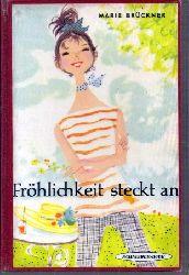 Brückner,Marie  Fröhlichkeit steckt an