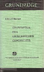 Bayer,Erich  Grundzüge der griechischen Geschichte
