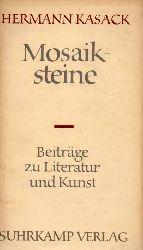 Kasack,Hermann  Mosaiksteine.Beiträge zu Literatur und Kunst