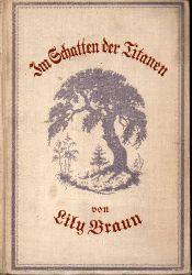 Braun,Lily  Im Schatten der Titanen. Erinnerungen an Baronin Jenny von Bustedt