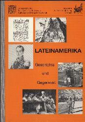 Zentralinstitut für Lateinamerikastudien (Hrg.)  Lateinamerika. Geschichte und Gegenwart