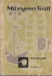 Haferkorn,Walter (Bearb.)  Mit eigener Kraft Naturlehre Band I und II (1 Band)